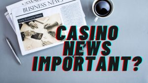Casino News Important